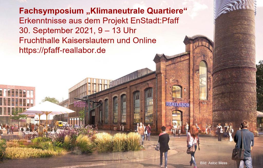 """Fachsymposium """"Klimaneutrale Quartiere - Erfahrungen aus dem Leuchtturmprojekt EnStadt:Pfaff"""""""